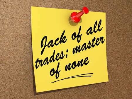 A note pinned to a cork board with the text Jack of All Trades; Master of None.