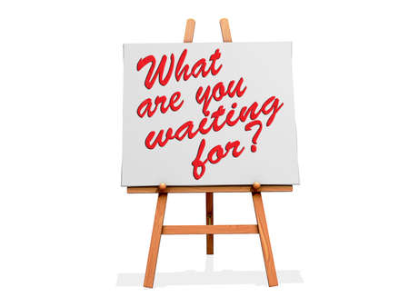 What are you waiting for  on a sign Stock Photo - 19454917