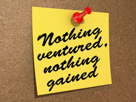 A note pinned to a cork board with the text Nothing Ventured, Nothing Gained. Stock Photo - 19454935