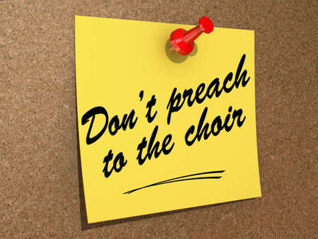 A note pinned to a cork board with the text Dont Preach to the Choir. Stock Photo