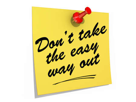 way out: A note pinned to a white background with the text Dont Take the Easy Way Out. Stock Photo