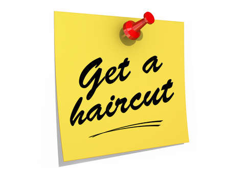 haircut: A note pinned to a white background with the text Get a Haircut.