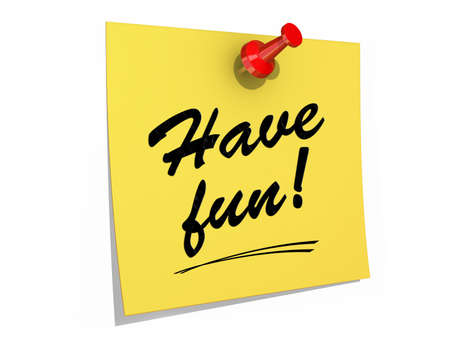A note pinned to a white background with the text Have Fun.