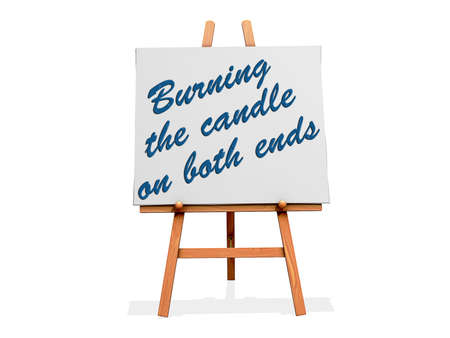 Burning the Candle on Both Ends on a sign.