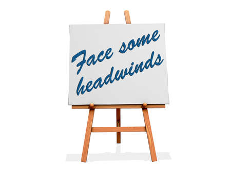 Facing Some Headwinds on a sign. Stock Photo - 20705936