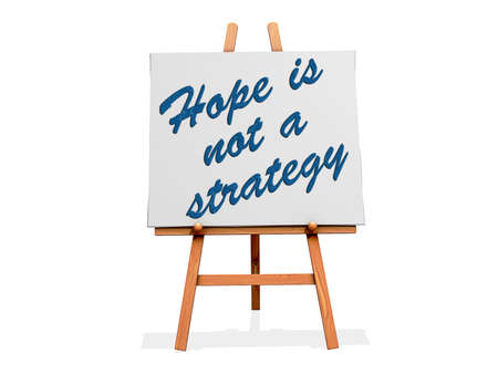 Hope is not a Strategy on a sign. Stock Photo
