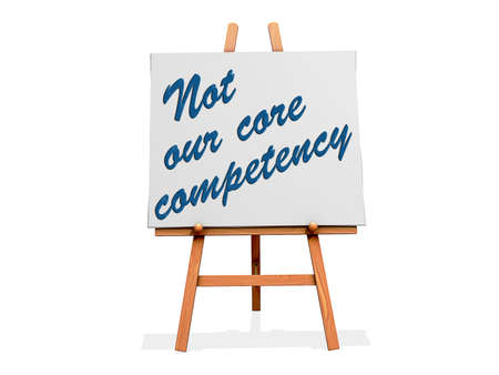 competency: Not Our Core Competency on a sign. Stock Photo