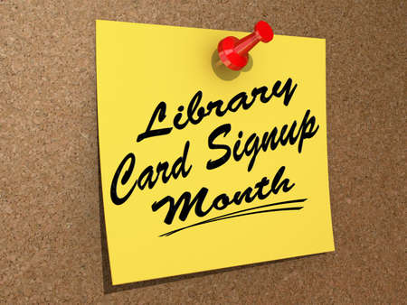 A note pinned to a cork board with the text  Library Card Signup Month
