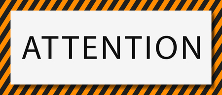 Attention message banner .  Yellow and black  attention sign .