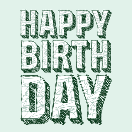 ink drawing: Happy birthday vector card with original sketch font