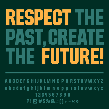 regard: Motivational card with text Respect the past, create the future! Vector set of letters, numbers and symbols