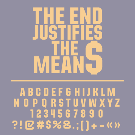 means to an end: Inspirational card with text The end justifies the means! Vector set of letters, numbers and symbols Illustration