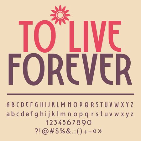 motivator: Motivational card with text To live forever! Vector set of letters, numbers and symbols