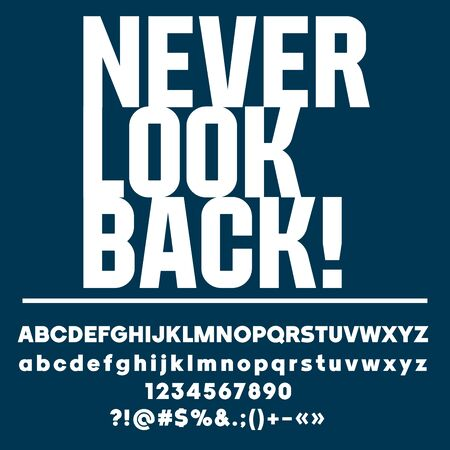 sampler: Motivational card with text Never look back! Vector set of letters, numbers and symbols