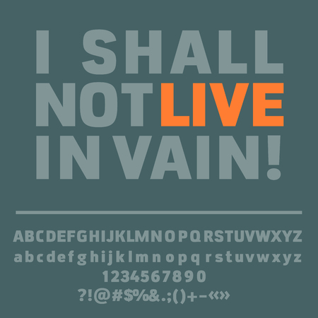 open type font: Motivational card with text I shall not live in vain! Vector set of letters, numbers and symbols
