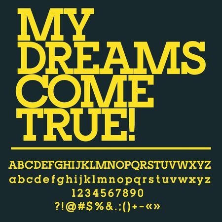self: Motivational card with text My dreams come true! Vector set of letters, numbers and symbols