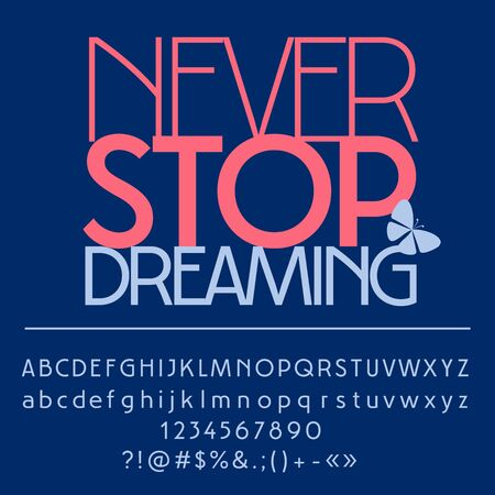 Vector card with set of letters, numbers, symbols. Never stop dreaming Illustration