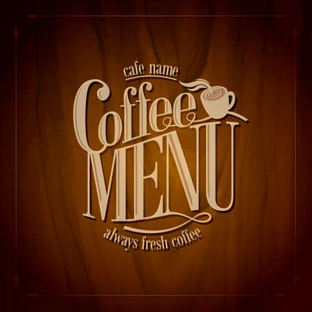 Coffee menu always fresh coffee on the tree background.Vector illustration Imagens - 122684934