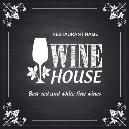 Vintage wine house poster. Chalkboard background. Vector illustration
