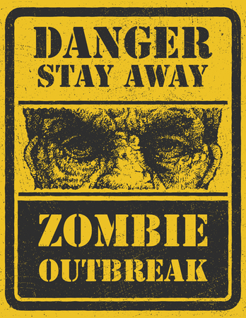 Poster Zombie Outbreak. Sign board with zombie face, hand-written fonts, words Zombie Outbreak Leave. Vector illustration. Vector