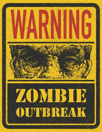 Poster Zombie Outbreak. Sign board with zombie face, hand-written fonts, words Zombie Outbreak Leave. Vector illustration.