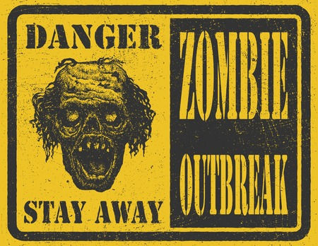 madman: Poster Zombie Outbreak. Sign board with zombie face, hand-written fonts, words Zombie Outbreak Leave. Illustration