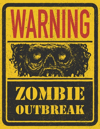 Poster Zombie Outbreak. Sign board with zombie face, hand-written fonts, words Zombie Outbreak Leave.  Vector