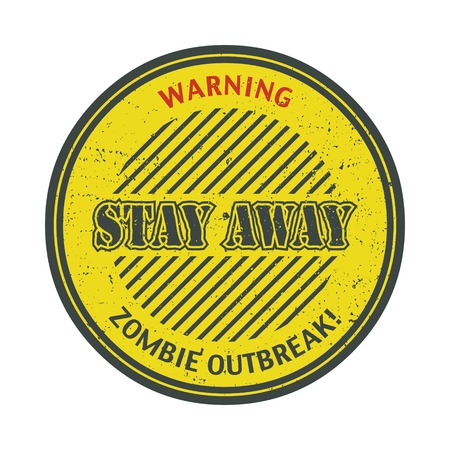 invation: Poster Zombie Outbreak  Sign board with zombie face, hand-written fonts, words Zombie Outbreak Leave   Illustration
