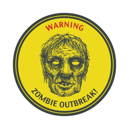 invation: Poster Zombie Outbreak  Sign board with zombie face, hand-written fonts, words Zombie Outbreak Leave