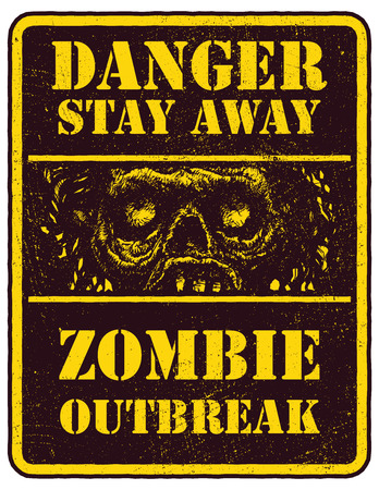 madman: Poster Zombie Outbreak. Sign board with zombie face, hand-written fonts, words Zombie Outbreak Leave. Vector illustration. Eps8