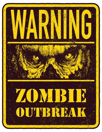 invation: Poster Zombie Outbreak. Sign board with zombie face, hand-written fonts, words Zombie Outbreak Leave. Vector illustration. Eps8