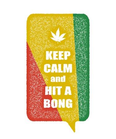 bong: Keep calm and hit a bong. Vector grunge emblem Illustration