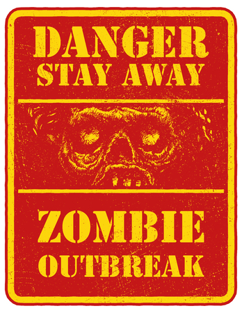 madman: Poster Zombie. Sign board with zombie face, words Zombie Outbreak Leave. Vector illustration. Eps8 Illustration