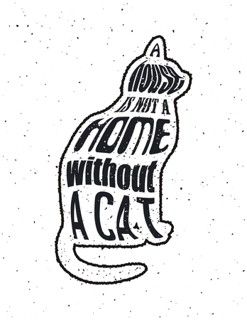 pat: Quote Typographica. vector illustration. A house is not a home without a cat.
