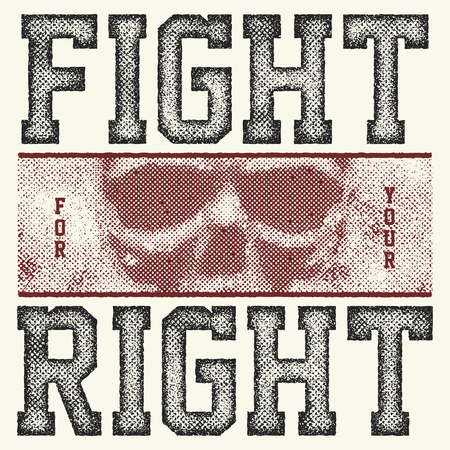 quot: fight for your right halftone vector illustration Illustration