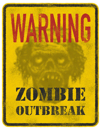 warnings: Poster Zombie Outbreak. Sign board with zombie face, hand-written fonts, words Zombie Outbreak Leave. Vector illustration. Eps8