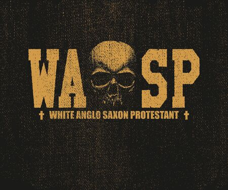 protestant: WASP inscription with skull. Hand drawn. White anglo-saxon protestant. Vector illustration. Eps 8 Illustration