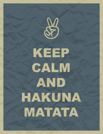 felicity: Keep calm and hakuna matata quote on yellow crumpled paper texture with frame Illustration