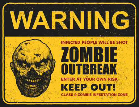 Poster zombie outbreak. Sign board with zombie, words Zombie Outbreak Leave This Area. Vector illustration Stock Illustratie