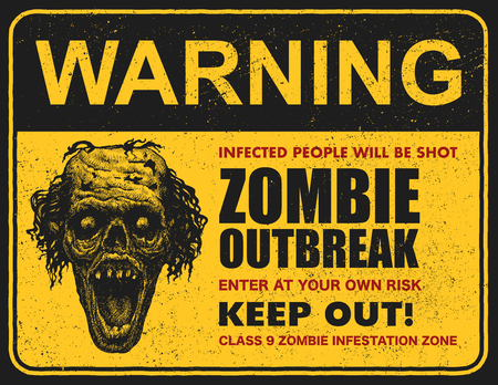 Poster zombie outbreak. Sign board with zombie, words Zombie Outbreak Leave This Area. Vector illustration Vettoriali