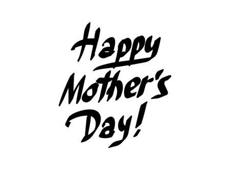 Happy Mothers Day lettering. Handmade calligraphy vector illustration. Foto de archivo - 134867653
