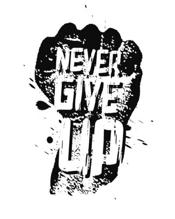 Never Give Up Motivation Poster Concept. Creative Grunge Fist Vector Design Element On Stain Background.