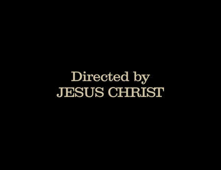 Directed by Jesus Christ on black