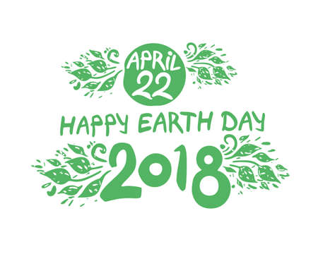 Happy Earth Day 2018. Hand draw inscription and green foliage. Vector template isolated on white background.