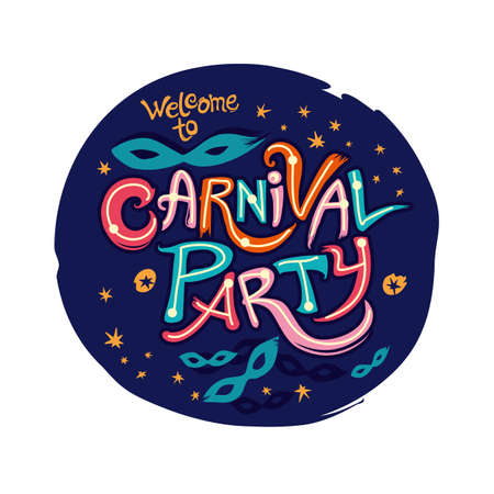Welcome to the Carnival Party. Hand drawn bright colorful vector inscription with Masquerade Masks on a dark blue round background. Invitation card. Ilustração