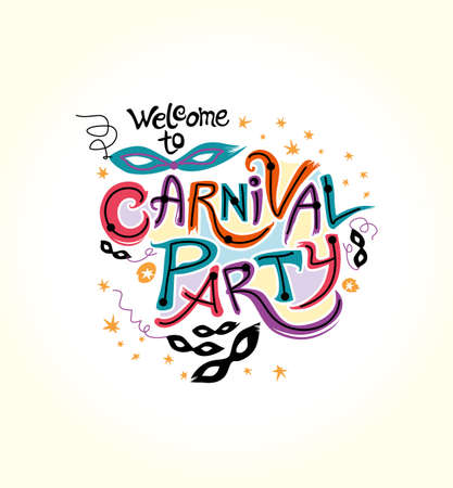 Welcome to the Carnival Party. Hand drawn bright colorful vector inscription with Masquerade Masks. Invitation card.