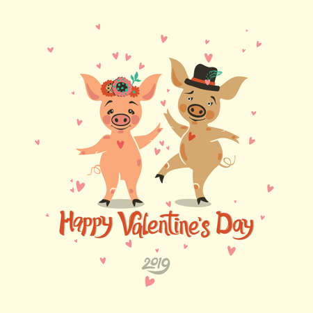 Happy Valentines Day. Postcard with two very cute dancing pigs. He and she are in love. Valentine in the year 2019 pig. Vector illustration with cartoon piglets and handwritten inscription.
