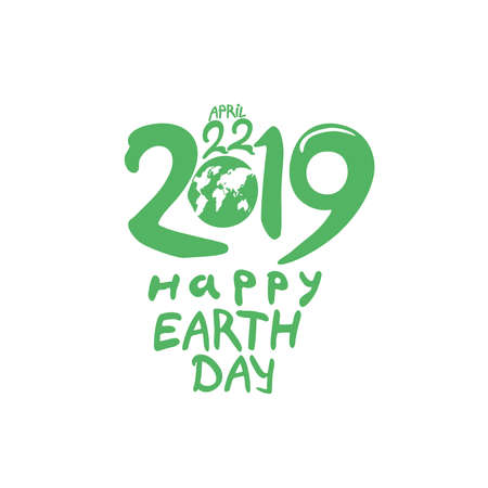 April 22. 2019. Happy Earth Day. Planet and handwritten 2019 green template. Vector illustration.