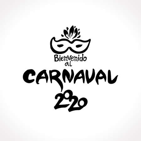 Bienvenido al carnaval. 2019 in spanish. Translated as Welcome to Carnival. Vector handwritten with mask. Painted mask and inscription original pattern imitation of painting with brush and ink. Ilustração