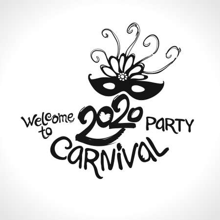 Welcome to Carnival party. 2020. Hand drawn vector template. Black vector pattern isolated on white. Ilustração